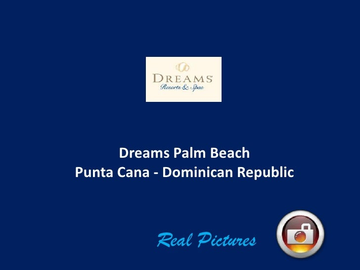 Dreams Palm BeachPunta Cana - Dominican Republic           Real Pictures