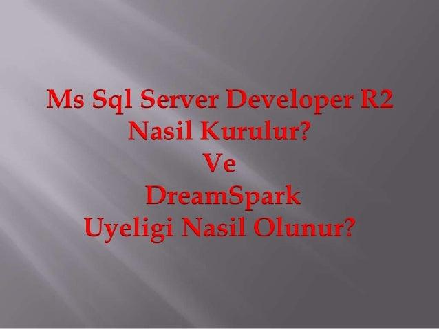Dream Spark Ve SQL Server 2008 R2 Developer Kurulumu