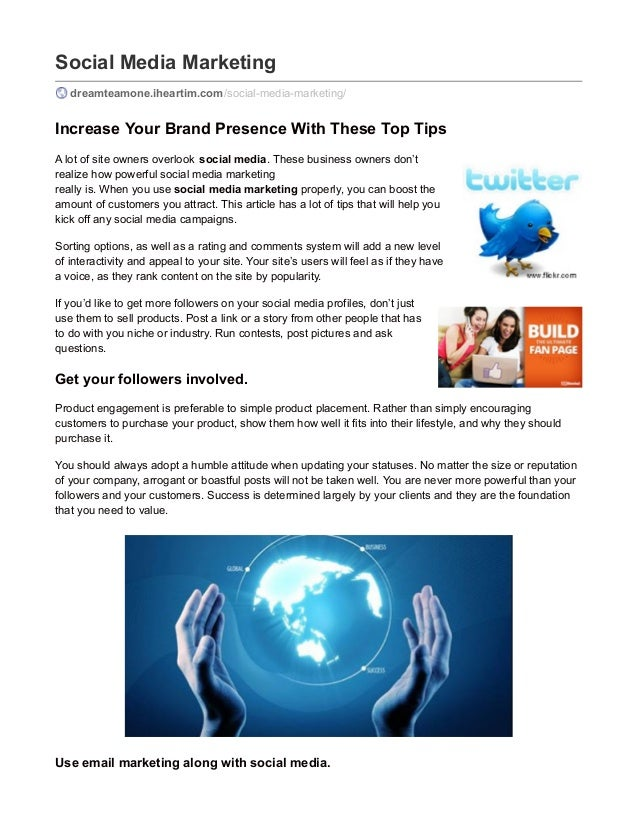 Social Media Marketing dreamteamone.iheartim.com/social-media-marketing/ Increase Your Brand Presence With These Top Tips ...