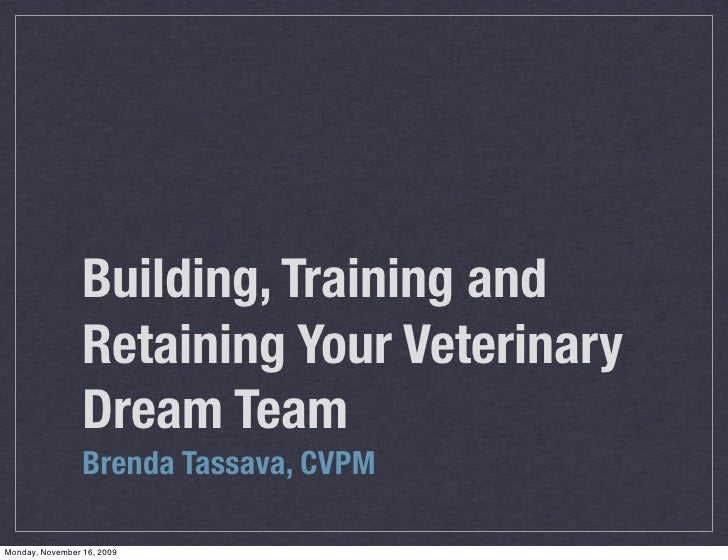 Building, Training and Retaining Your Veterinary Dream Team