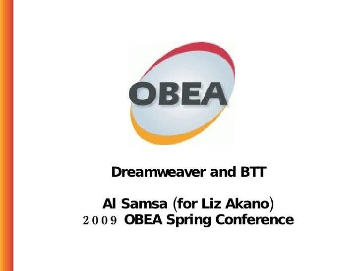 Dreamweaver and BTT Al Samsa (for Liz Akano) 2009 OBEA Spring Conference