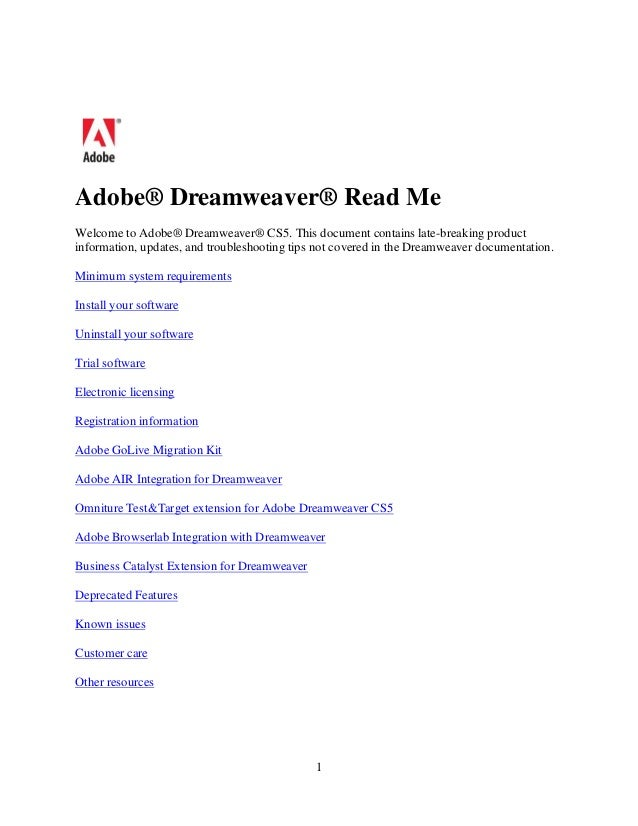 1 Adobe® Dreamweaver® Read Me Welcome to Adobe® Dreamweaver® CS5. This document contains late-breaking product information...