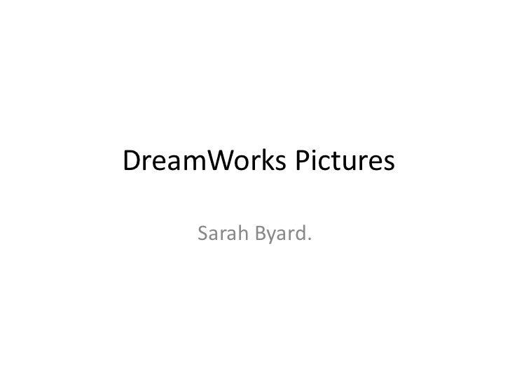 DreamWorks Pictures     Sarah Byard.