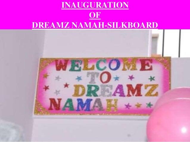 INAUGURATION OF DREAMZ NAMAH-SILKBOARD