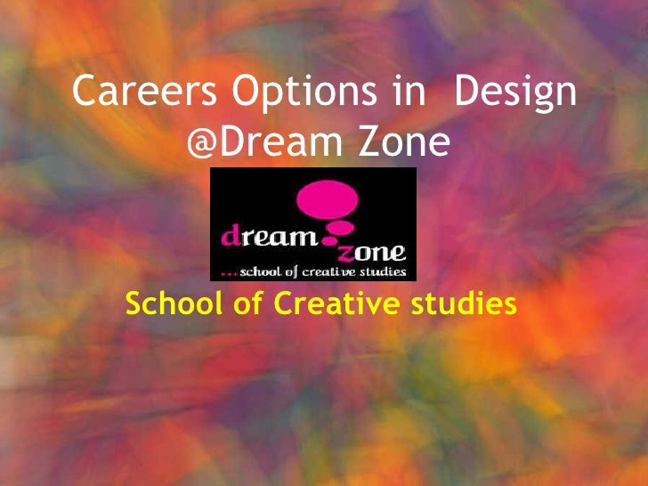 Careers Options in  Design @Dream Zone School of Creative studies