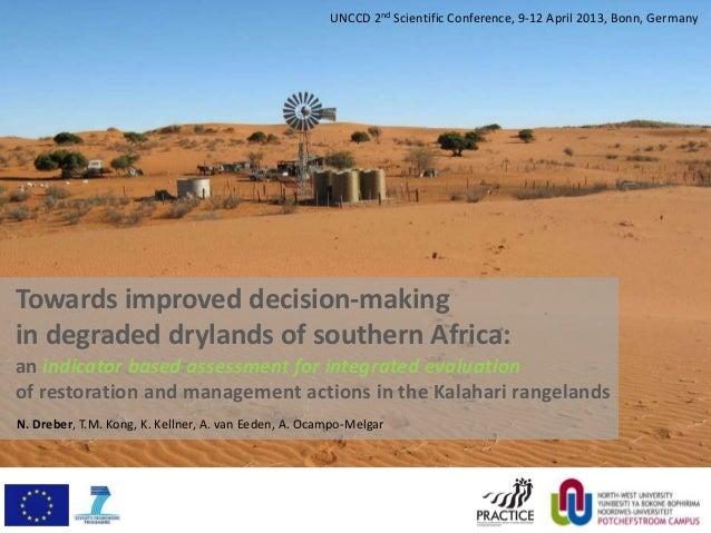 UNCCD 2nd Scientific Conference, 9-12 April 2013, Bonn, GermanyTowards improved decision-makingin degraded drylands of sou...