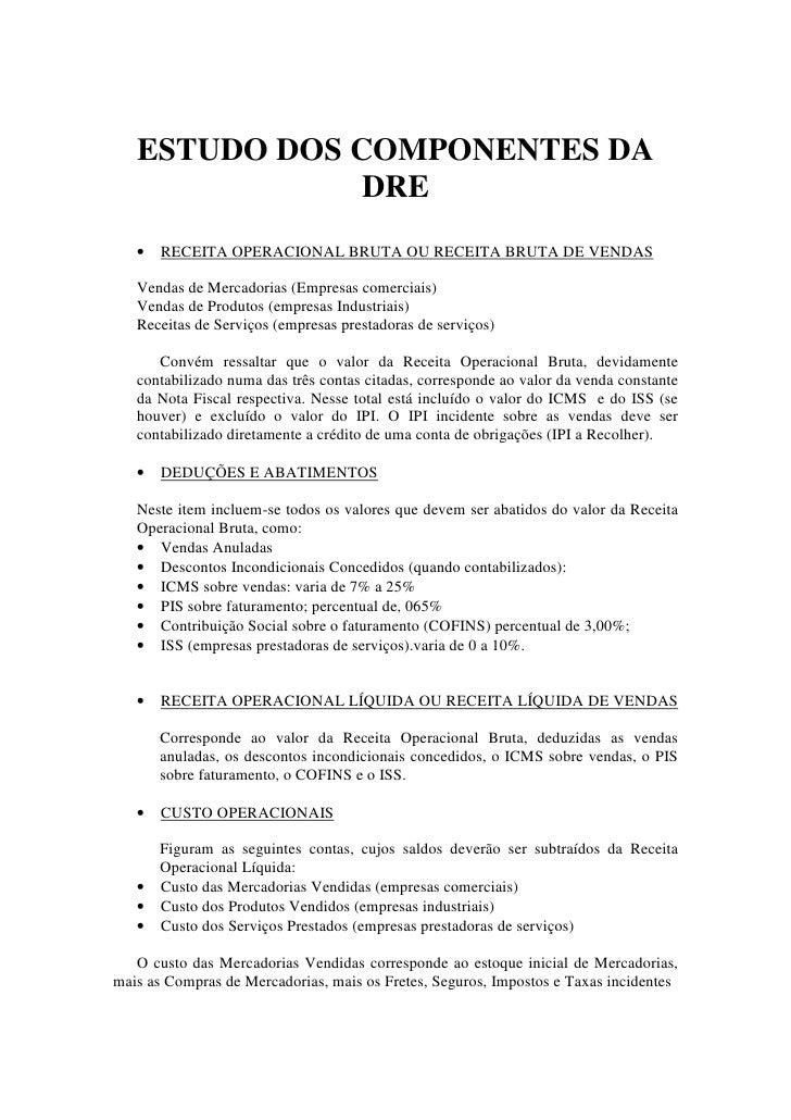 ESTUDO DOS COMPONENTES DA                DRE    •   RECEITA OPERACIONAL BRUTA OU RECEITA BRUTA DE VENDAS     Vendas de Mer...