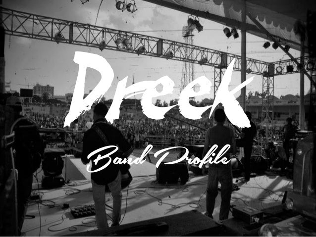 Dreek Band Profile