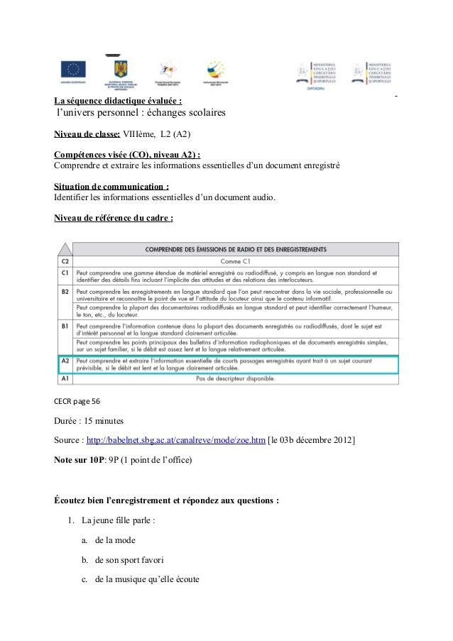La séquence didactique évaluée :l'univers personnel : échanges scolairesNiveau de classe: VIIIème, L2 (A2)Compétences visé...