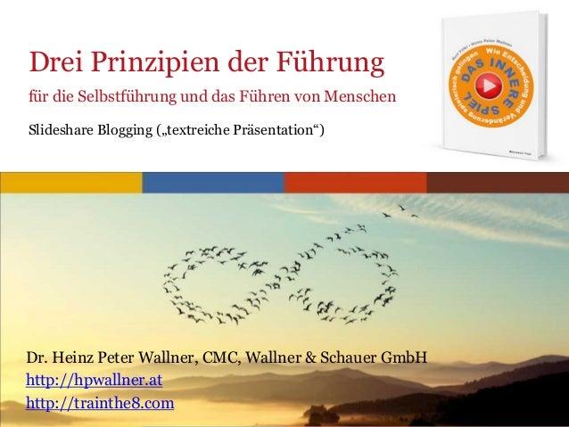 """www.trainthe8.com Drei Prinzipien der Führung für die Selbstführung und das Führen von Menschen Slideshare Blogging (""""text..."""