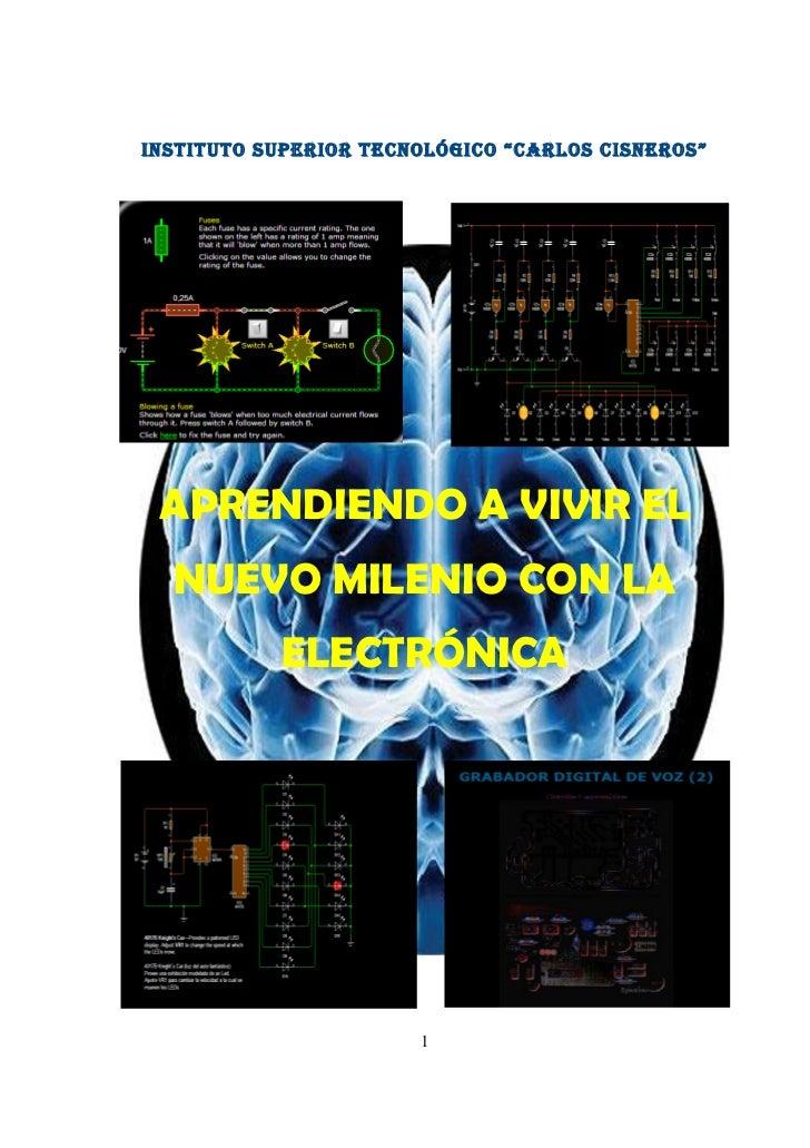 """INSTITUTO SUPERIOR TECNOLÓGICO """"CARLOS CISNEROS"""" APRENDIENDO A VIVIR EL  NUEVO MILENIO CON LA           ELECTRÓNICA       ..."""