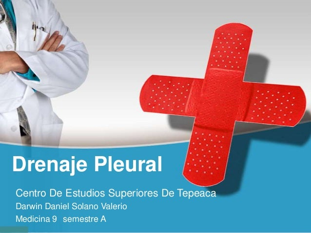 Drenaje Pleural Centro De Estudios Superiores De Tepeaca Darwin Daniel Solano Valerio Medicina 9 semestre A