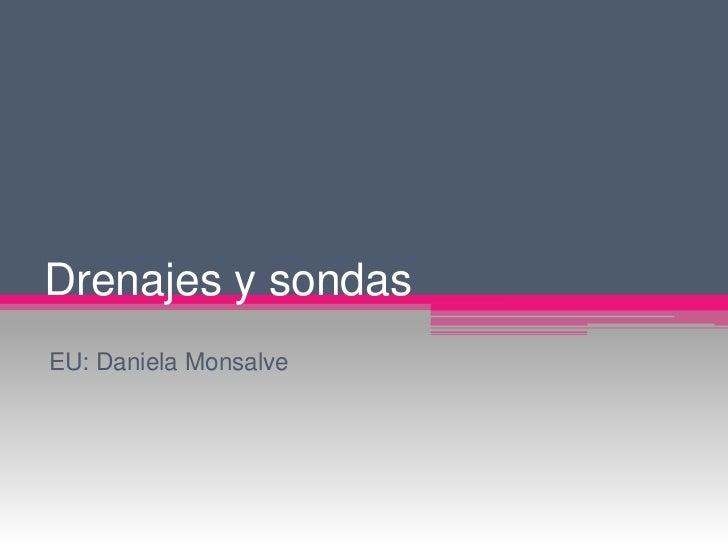 Drenajes y sondas EU: Daniela Monsalve