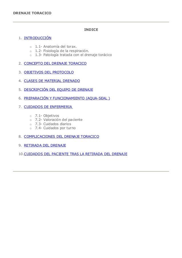 DRENAJE TORACICO INDICE 1. INTRODUCCIÓN o 1.1- Anatomía del torax. o 1.2- Fisiología de la respiración. o 1.3- Patología t...