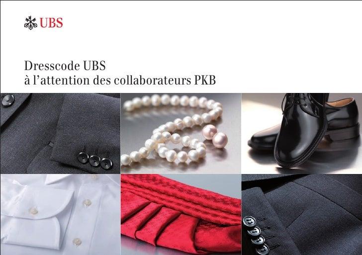 Dresscode UBSà l'attention des collaborateurs PKB