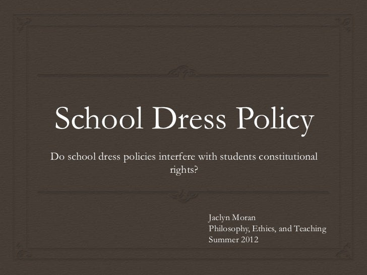School Dress PolicyDo school dress policies interfere with students constitutional                            rights?     ...