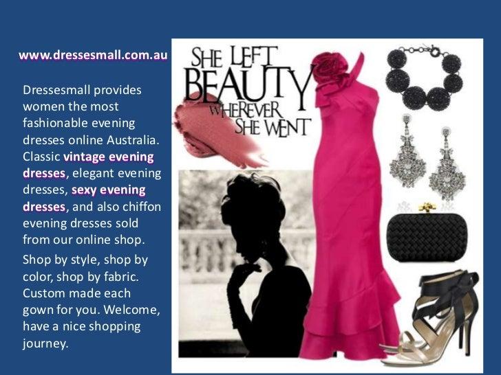 www.dressesmall.com.auDressesmall provideswomen the mostfashionable eveningdresses online Australia.Classic vintage evenin...