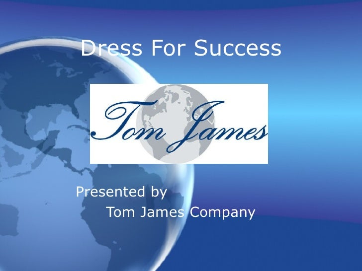 Dress For Success Presented by  Tom James Company
