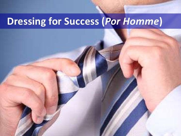 Dressing for Success (PorHomme)<br />