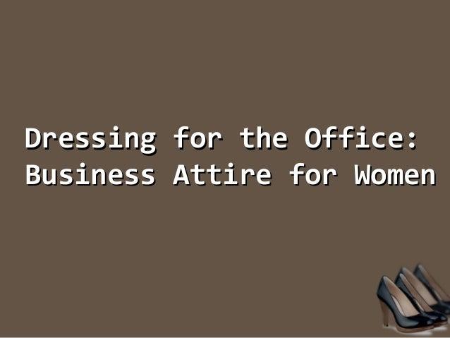 Dressing for the Office:Dressing for the Office:Business Attire for WomenBusiness Attire for Women