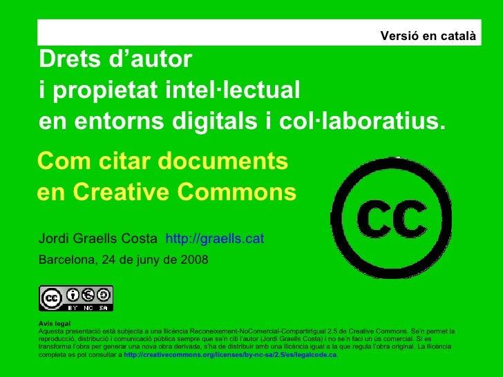Drets d'autor  i propietat intel·lectual  en entorns digitals i col·laboratius. Jordi Graells Costa  http://graells.cat   ...