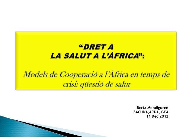 Berta MendigurenSACUDA,ARDA, GEA      11 Dec 2012                    1