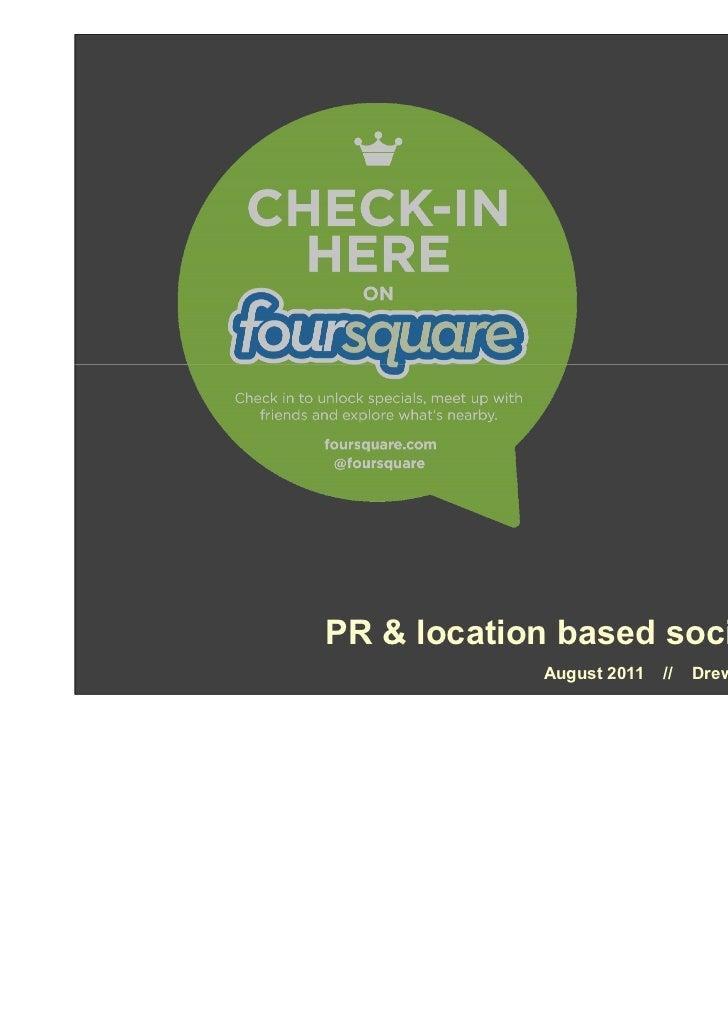 @drewb                                        #CIPRsmPR & location based social networks            August 2011   //   Dre...