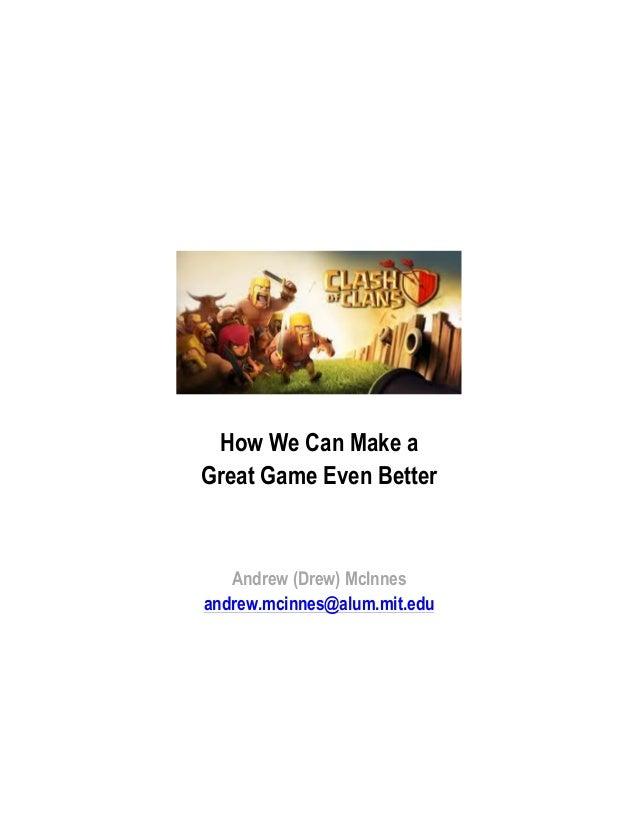 How We Can Make aGreat Game Even Better   Andrew (Drew) McInnesandrew.mcinnes@alum.mit.edu