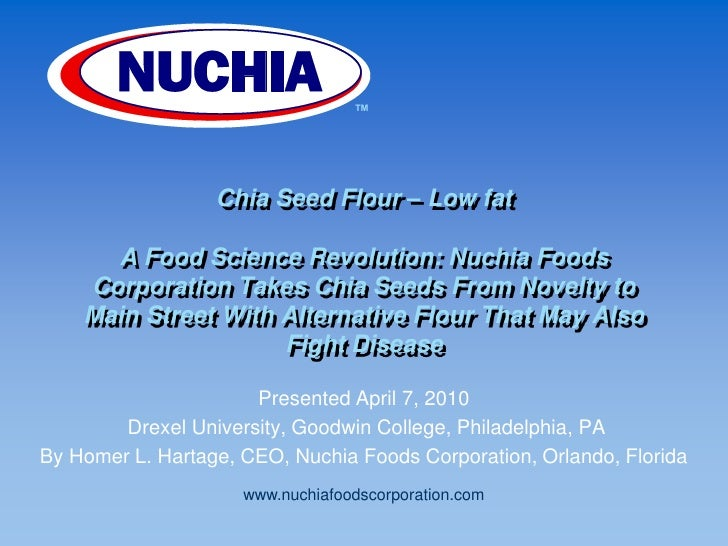Chia Seed Flour – Low fatA Food Science Revolution: Nuchia Foods Corporation Takes Chia Seeds From Novelty to Main Street ...