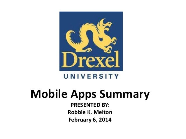Mobile Apps Summary PRESENTED BY: Robbie K. Melton February 6, 2014