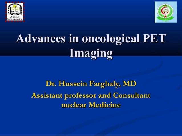 Dr. Hussein Farghaly, MDDr. Hussein Farghaly, MD Assistant professor and ConsultantAssistant professor and Consultant nucl...