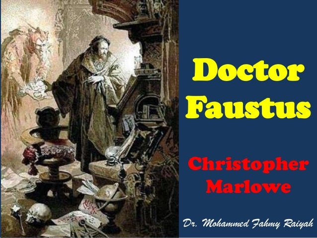 to what extent is dr faustus Dr faustus, from doctor faustus by christopher marlowe, is the easily-recognizable archetype from legend who sells his soul to the devil for what he considers more worthy, definitive, concrete.