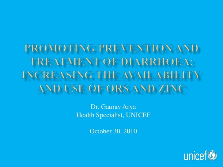 Promoting prevention and treatment of Diarrhoea:Increasing the availability and USE of ORS and Zinc<br />Dr. Gaurav Arya<b...