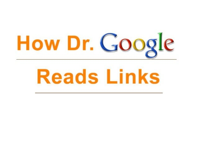How Dr. Google Reads Links