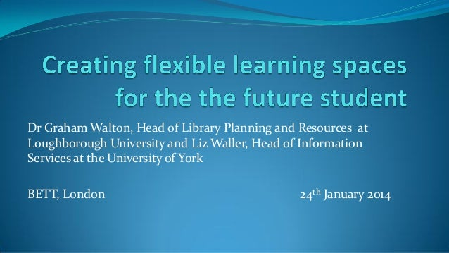 Creating flexible learning spaces for the future student