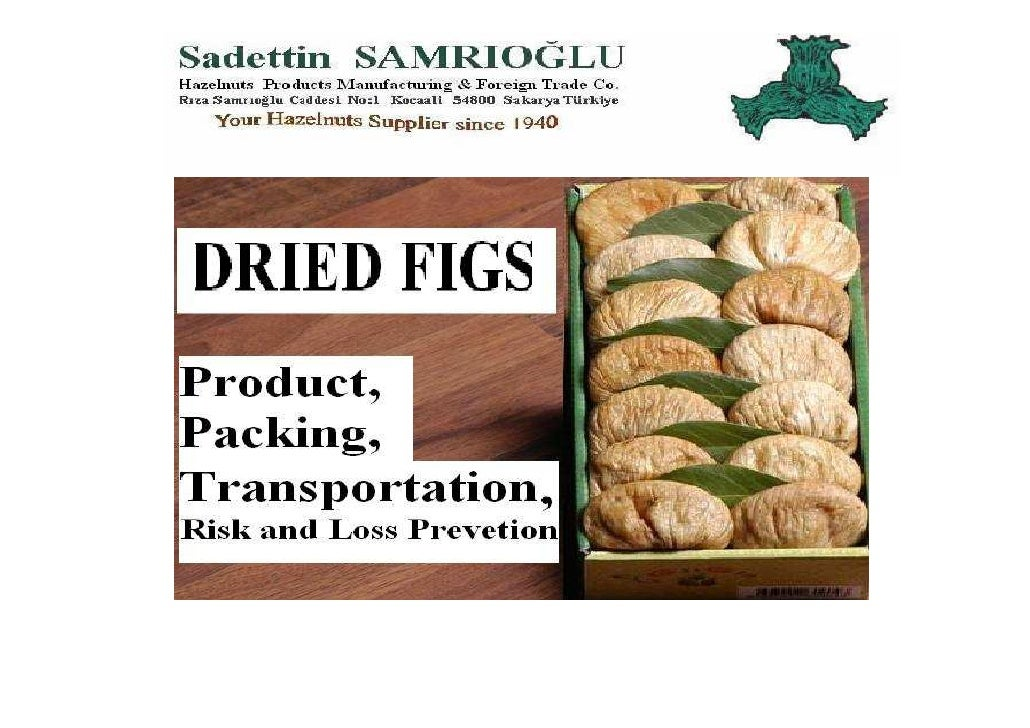 Dried figs packing, transporting and risk factors