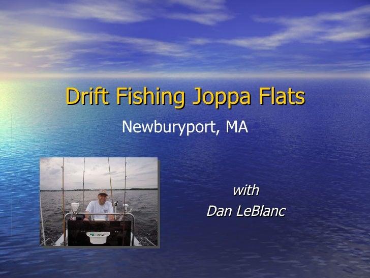 Drift Fishing Joppa Flats with Dan LeBlanc Newburyport, MA