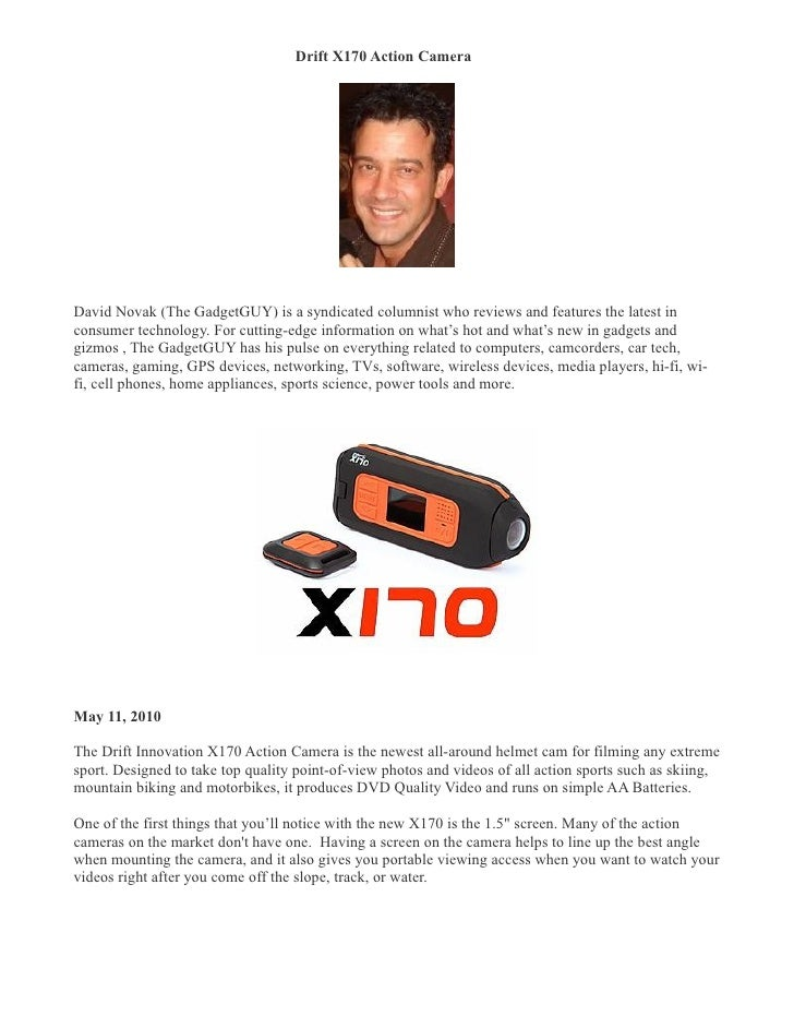Drift X170 Action Camera �     David Novak (The GadgetGUY) is a syndicated columnist who reviews and features the latest i...