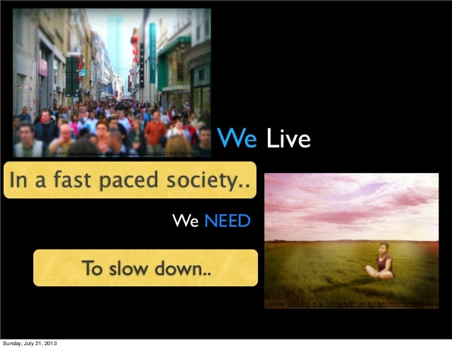 """We Live In a fast paced society.. <a href=""""http://www.flickr.com/photos/14228046@N03/3430161602/"""">Bjørn Giesenbauer</a> We ..."""
