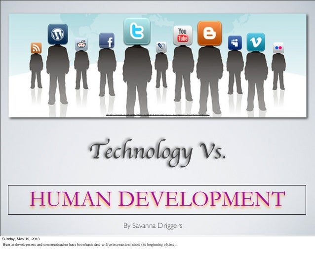 HTTP://WWW.FLICKR.COM/PHOTOS/WEBTREATSETC/4091128553/SIZES/O/IN/PHOTOSTREAM/HUMAN DEVELOPMENTTechnology Vs.By Savanna Drig...