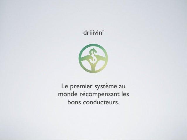 Le premier système au monde récompensant les bons conducteurs. driiivin'