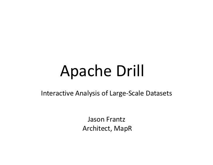 Sep 2012 HUG: Apache Drill for Interactive Analysis