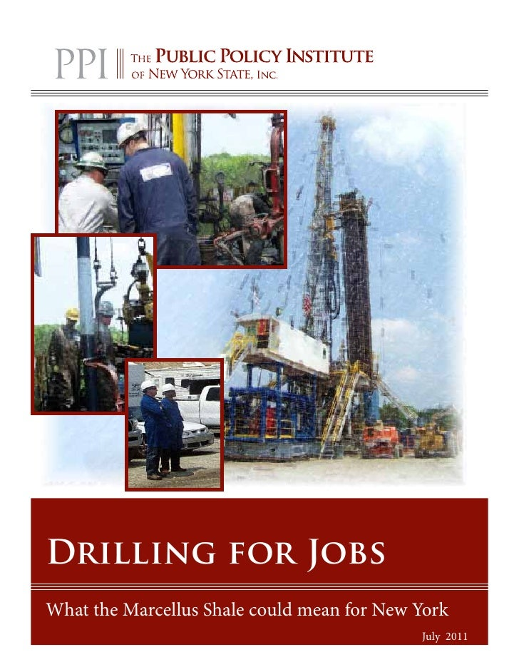 Drilling for JobsWhat the Marcellus Shale could mean for New York                                            July 2011