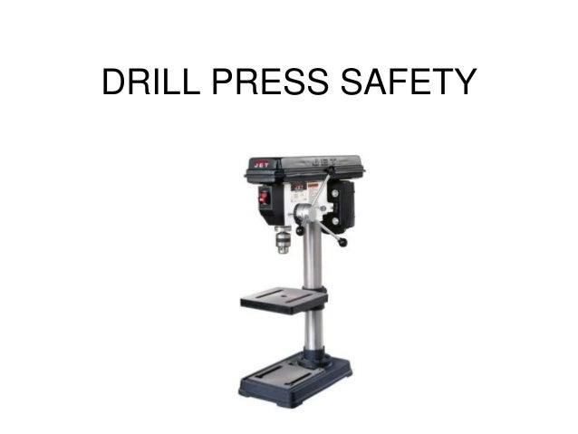 DRILL PRESS SAFETY