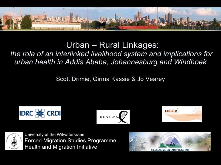 Urban – Rural Linkages:the role of an interlinked livelihood system and implications for urban health in Addis Ababa, Johannesburg and Windhoek