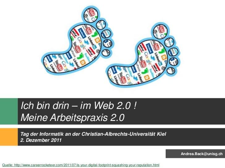 Ich bin drin – im Web 2.0 !           Meine Arbeitspraxis 2.0           Tag der Informatik an der Christian-Albrechts-Univ...