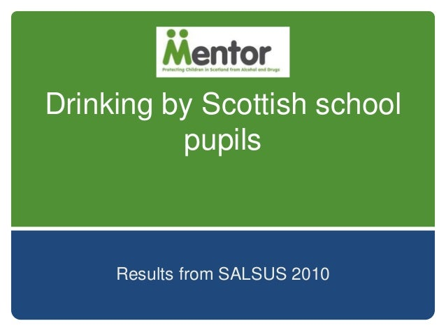 Drinking by Scottish school pupils Results from SALSUS 2010