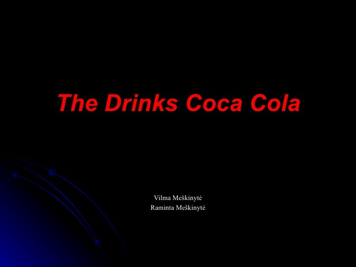 The Drinks  Coca Cola Vilma  Meškinytė Raminta Meškinytė