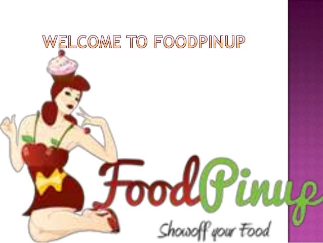  FoodPinup  is created and designed for you to Showoff Your Recipes, Dishes Cooking Ideas with World.   Here  @ FoodPinu...