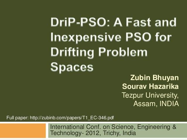 Zubin BhuyanSourav HazarikaTezpur University,Assam, INDIAInternational Conf. on Science, Engineering &Technology- 2012, Tr...